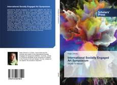 Bookcover of International Socially Engaged Art Symposium
