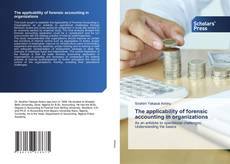 Bookcover of The applicability of forensic accounting in organizations