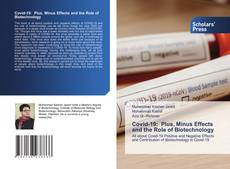 Bookcover of Covid-19: Plus, Minus Effects and the Role of Biotechnology