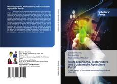 Bookcover of Microorganisms, Biofertilizers and Sustainable Agriculture Part B