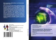 Bookcover of Microorganisms, Biofertilizers and Sustainable Agriculture Part A
