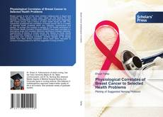 Bookcover of Physiological Correlates of Breast Cancer to Selected Health Problems