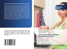 Bookcover of Female Domestic Workers Occupational Health