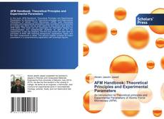 Bookcover of AFM Handbook; Theoretical Principles and Experimental Parameters