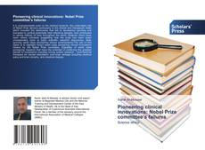 Bookcover of Pioneering clinical innovations: Nobel Prize committee's failures