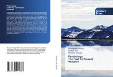 Bookcover of Psychology The Past To Present Volume I