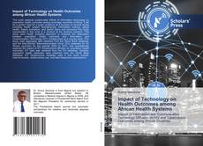 Bookcover of Impact of Technology on Health Outcomes among African Health Systems