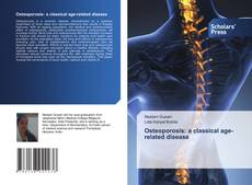Bookcover of Osteoporosis: a classical age-related disease
