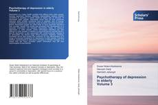 Bookcover of Psychotherapy of depression in elderly Volume 3