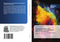 Bookcover of Phosphocreatine and Adenosine Triphosphate in Muscle Contraction