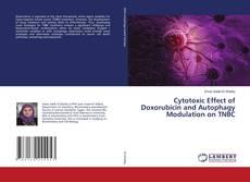 Bookcover of Cytotoxic Effect of Doxorubicin and Autophagy Modulation on TNBC