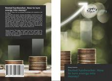 Bookcover of Rested hardworker. How to turn energy into money?
