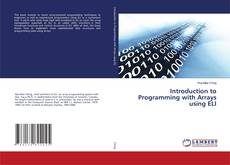 Bookcover of Introduction to Programming with Arrays using ELI