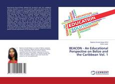 Bookcover of BEACON - An Educational Perspective on Belize and the Caribbean Vol. 1