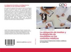 Portada del libro de La obligación de medios y la obligación de resultados en los contratos médicos