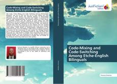 Bookcover of Code-Mixing and Code-Switching Among Etche-English Bilinguals