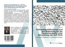 Bookcover of Schlüsselqualifikationen und ihre Bedeutung bei der Personalauswahl unter Betrachtung der Soft Skills