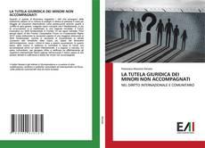 Bookcover of LA TUTELA GIURIDICA DEI MINORI NON ACCOMPAGNATI