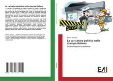 Bookcover of La caricatura politica nella stampa italiana