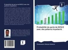 Обложка Probabilité de perte de M/G/2 avec des patients impatients