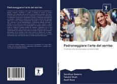 Bookcover of Padroneggiare l'arte del sorriso
