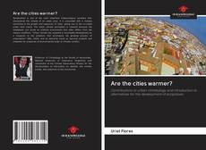 Bookcover of Are the cities warmer?
