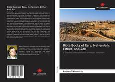 Bookcover of Bible Books of Ezra, Nehemiah, Esther, and Job