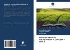 Обложка Moderne Trends im Bildungswesen in Georgien - Band 2