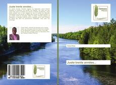Bookcover of Juste trente années...