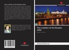 Bookcover of The creation of the Russian state