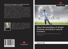 Bookcover of About the paradigm of simple factorial counting of natural numbers.