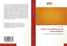 Bookcover of Guèrir les souffrances de l'âme moderne
