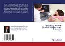 Bookcover of Optimising Maltese Obstetric Medico-Legal Dynamics