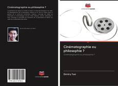Bookcover of Cinématographie ou philosophie ?