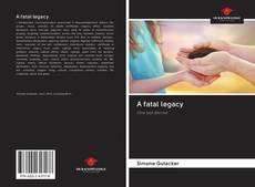 Bookcover of A fatal legacy