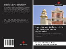 Bookcover of Importance of the Protocols for the management of an organization