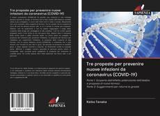 Bookcover of Tre proposte per prevenire nuove infezioni da coronavirus (COVID-19)