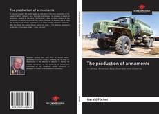 Bookcover of The production of armaments