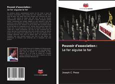 Bookcover of Pouvoir d'association : Le fer aiguise le fer