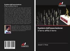 Bookcover of Il potere dell'associazione: Il ferro affila il ferro