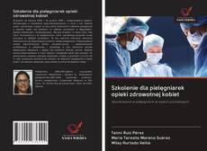 Обложка Szkolenie dla pielęgniarek opieki zdrowotnej kobiet