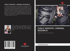 Bookcover of PUBLIC MINISTRY, CRIMINAL RESEARCH: