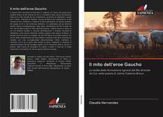 Bookcover of Il mito dell'eroe Gaucho