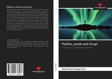 Bookcover of Politics, youth and drugs