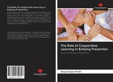 Bookcover of The Role of Cooperative Learning in Bullying Prevention
