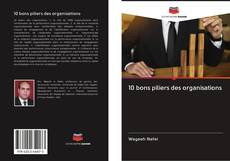 Bookcover of 10 bons piliers des organisations