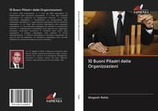 Bookcover of 10 Buoni Pilastri delle Organizzazioni