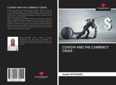 Bookcover of COVID19 AND THE CURRENCY CRISIS