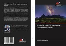 Bookcover of Il Sarahu New 07 meraviglie umane del mondo