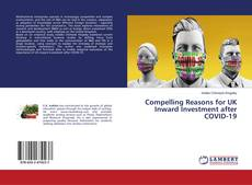 Bookcover of Compelling Reasons for UK Inward Investment after COVID-19